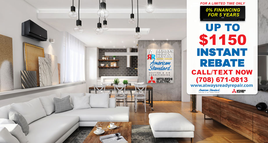 Mitsubishi Heating and Cooling Instant Rebate Special and 0% APR for 5 years by Always Ready Repair, Palos Park, IL